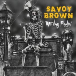 CD Savoy Brown : Witchy Feelin'