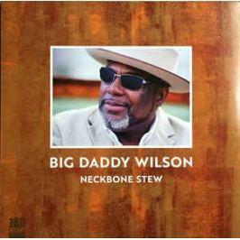 Big Dady Wilson : Neckbone Stew LP