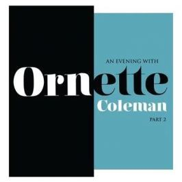 Ornette Coleman : An Evening with Ornette Coleman, Part 2