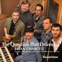 CD Brian Charette : Question That Drives Us