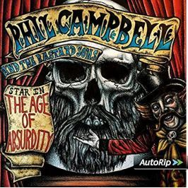 CD Phil Campbell and The Bastard Sons : The Age of Absurdity