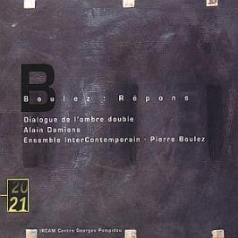 CD Pierre Boulez : Répons / Dialogue de l'Ombre Double