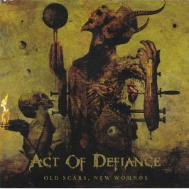 CD Act Of Defiance : Old Scars,new Wounds