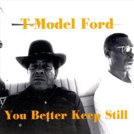 CD T-Model Ford ?: You Better Keep Still
