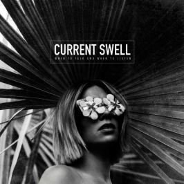 Current Swell : When To Talk And When To Listen LP