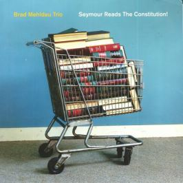 Brad Mehldau : Seymour Reads the Constitution (Vinyl) LP