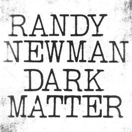 CD Randy Newman : Dark Matter