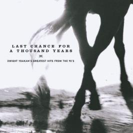 CD Dwight Yoakam : Last Change For A Thousand