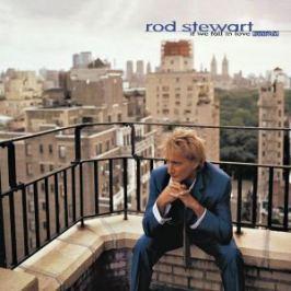 CD Stewart R. : If We Fall In Love