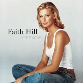 CD Faith Hill : Deep Tracks