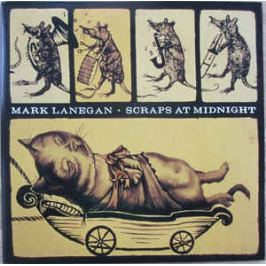 Mark Lanegan : Scraps At Midnight LP