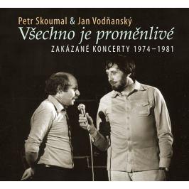 CD Skoumal Petr & Vodňanský Jan : Všechno je proměnlivé - Zakázané koncerty