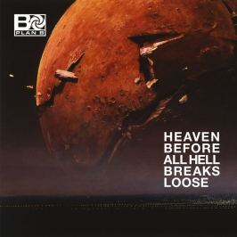 CD Plan B : Heaven Before All Hell Breaks Loose