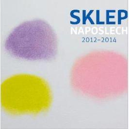 CD Divadlo Sklep : Sklep naposlech 2012-2014