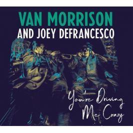 CD Van Morrison / Joey DeFrancesco : You're Driving Me Crazy