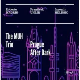 CD Magris/Uhlíř/Helešic : Muh Trio - Prague After Dark
