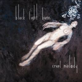 CD Black Light Burns : Cruel Melody (+DVD)