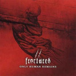 CD Fractured : Only Human Remains