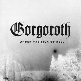 CD Gorgoroth : Under The Sign Of Hell (Reedice 2017)