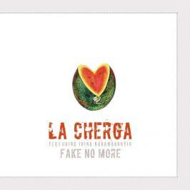 CD La Cherga : Fake No More