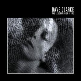 CD Dave Clarke : Desecration Of Desire