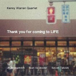 CD Kenny Warren Quartet : Thank You For Coming To Life