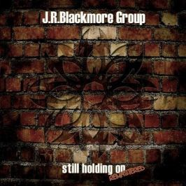 CD J.R. Blackmore : Still Holding On