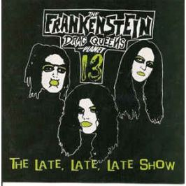 CD Frankenstein Drag Queens : Late,late