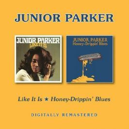 CD Junior Parker : Like It Is / Honey-Drippin' Blues