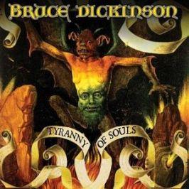 CD Dickinson Bruce : Tyranny Of Souls