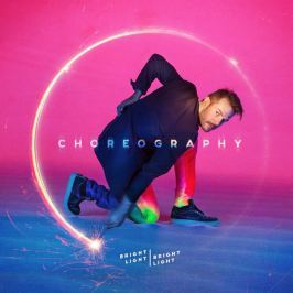 Bright Light Bright Light : Choreography LP