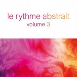 CD Raphael Marionneau : Le Rythme Abstrait Vol. 3