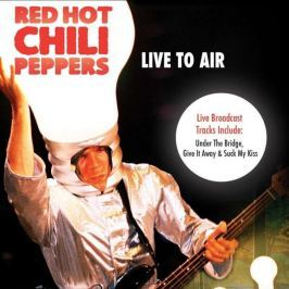 CD Red Hot Chili Peppers : Live To Air
