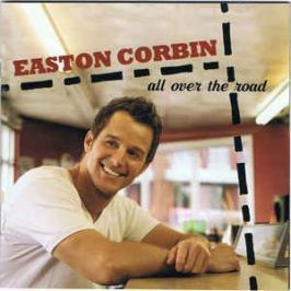 CD Easton Corbin : All Over The Road