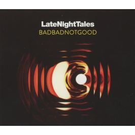 CD BadBadNotGood : Late Night Tales