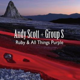 CD Andy Scott & Group S : Ruby & All Things Purple
