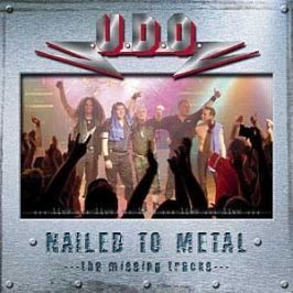 CD U.D.O. : Nailed To Metal - The Missing Tracks