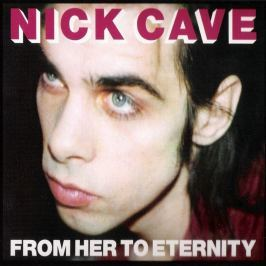 CD Nick Cave : From Her To Eternity