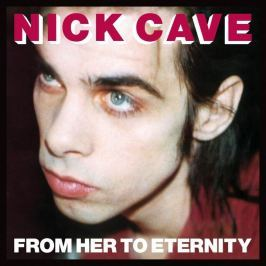 Nick Cave : From Her To Eternity LP