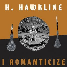 H.Hawkline : I Romanticize LP