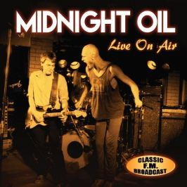 CD Midnight Oil : Live On Air / Classic F.M. Broadcast