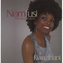 CD Nomfusi & Lucky Charms : Kwazibani
