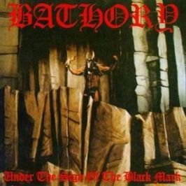 CD Bathory : Under The Sign Of The Black Mark