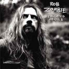 Rob Zombie : Educated Horses LP