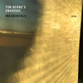 CD Tim Berne / Snakeoil : Incidentals
