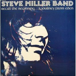 Steve Miller Band : Recall the Beginning...A Journey from Eden LP