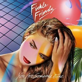 Fickle Friends : You Are Someone Else LP