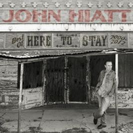 CD Hiatt John : Here To Stay (Best Of 2000-2012)