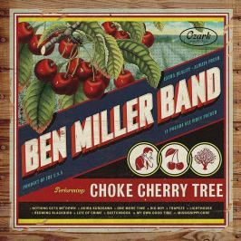 CD Ben Miller Band : Choke Cherry Tree