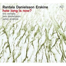 CD Rantala / Danielsson / Erskine : How Long Is Now?